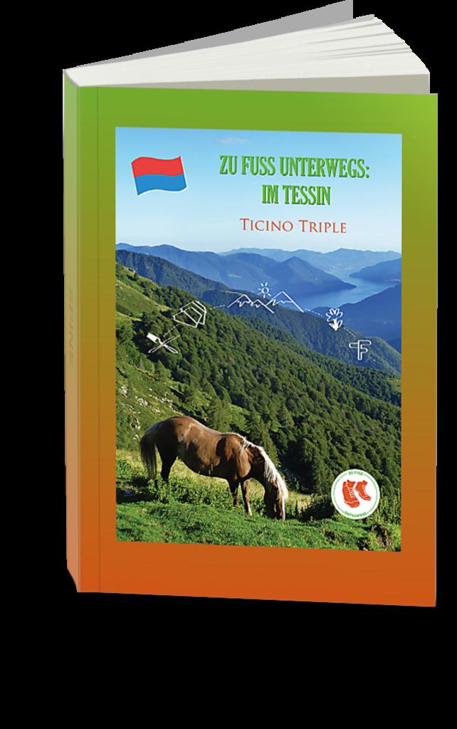 zuFussunterwegs; im Tessin; beim Wandern; Ticino Triple; eBook kostenlos