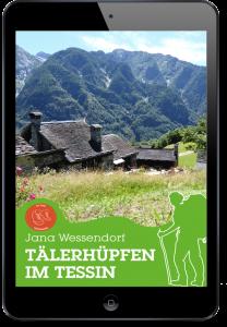 eBook Tälerhüpfen im Tessin - in der Sonnenstube der Schweiz wandern