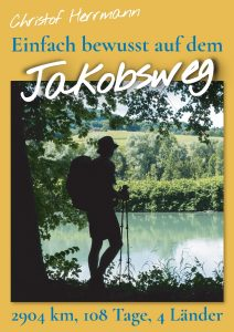 Fernwanderweg und Pilgerreise: einfach bewusst auf dem Jakobsweg
